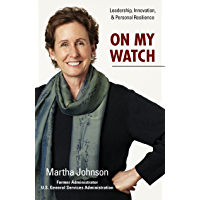 On My Watch: Leadership, Innovation & Personal Resilience