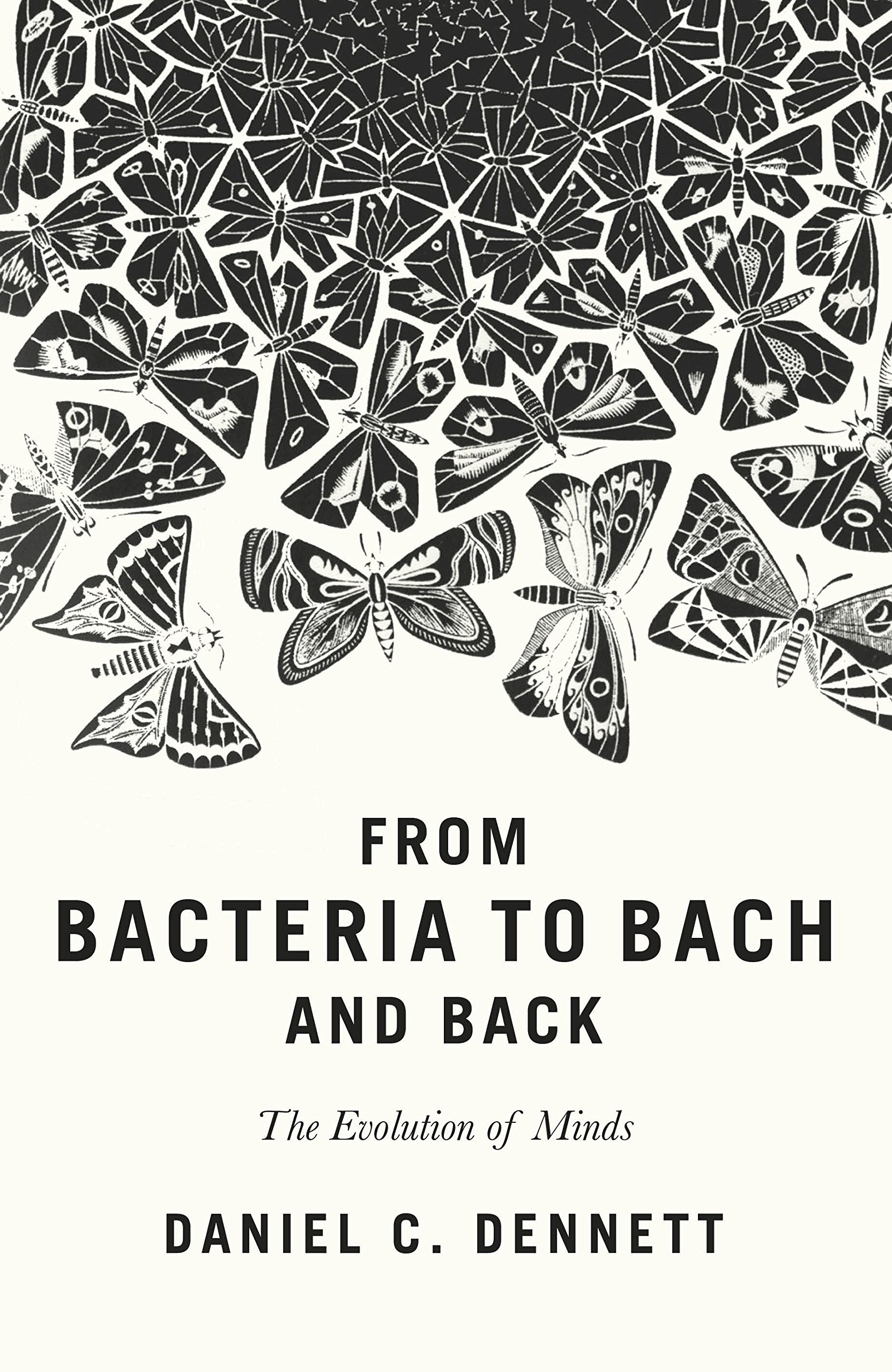 From Bacteria to Bach and Back: The Evolution of Minds: Dennett, Daniel C.:  9780241003565: Amazon.com: Books