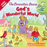 The Berenstain Bears God's Wonderful World (Berenstain Bears/Living Lights: A Faith Story)