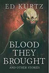 Blood They Brought and Other Stories Kindle Edition