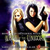 Night of the Unicorn: The Federal Witch, Book 5