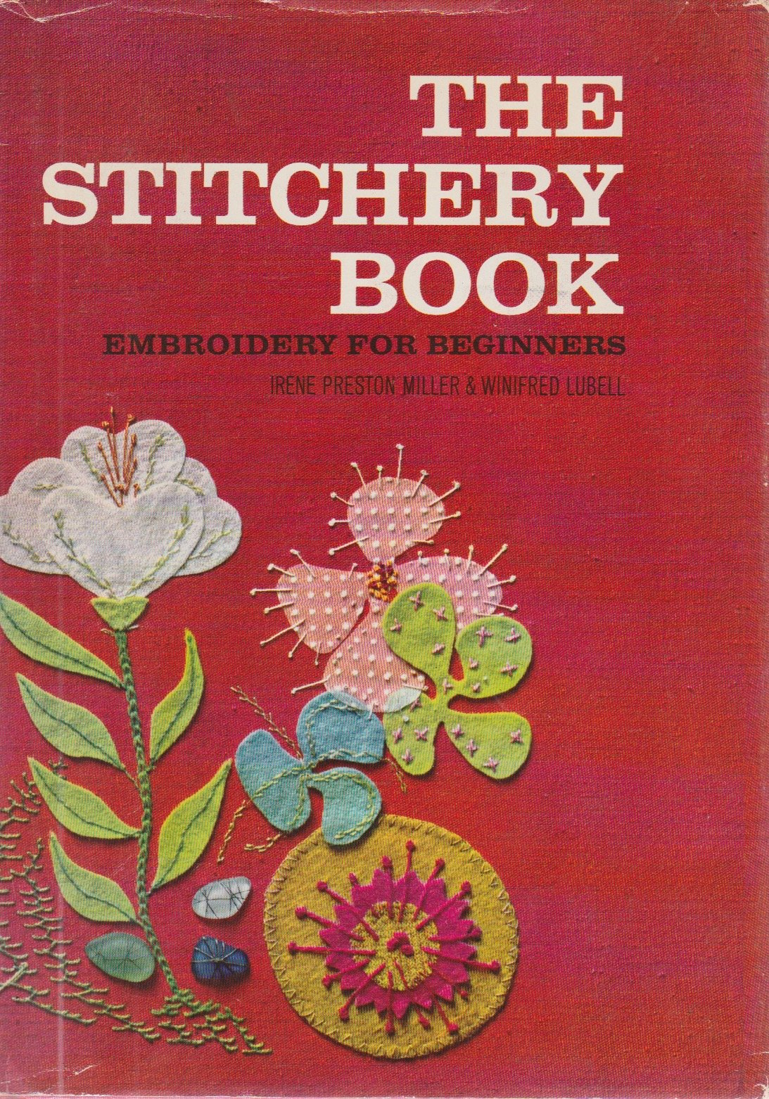 The Stitchery Book: Embroidery for Beginners: Amazon.co.uk: Irene Preston &  Lubell, Winifred Miller: 9780385007597: Books