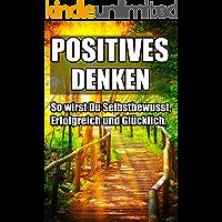 Positives Denken lernen (glückliches leben, positive Ausstrahlung,positiv Leben,Negative Gedanken loswerden, verbessere dein Leben,Innere Blockaden lösen )