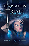 Temptation Trials Part I