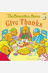 The Berenstain Bears Give Thanks (Berenstain Bears/Living Lights: A Faith Story) Kindle Edition