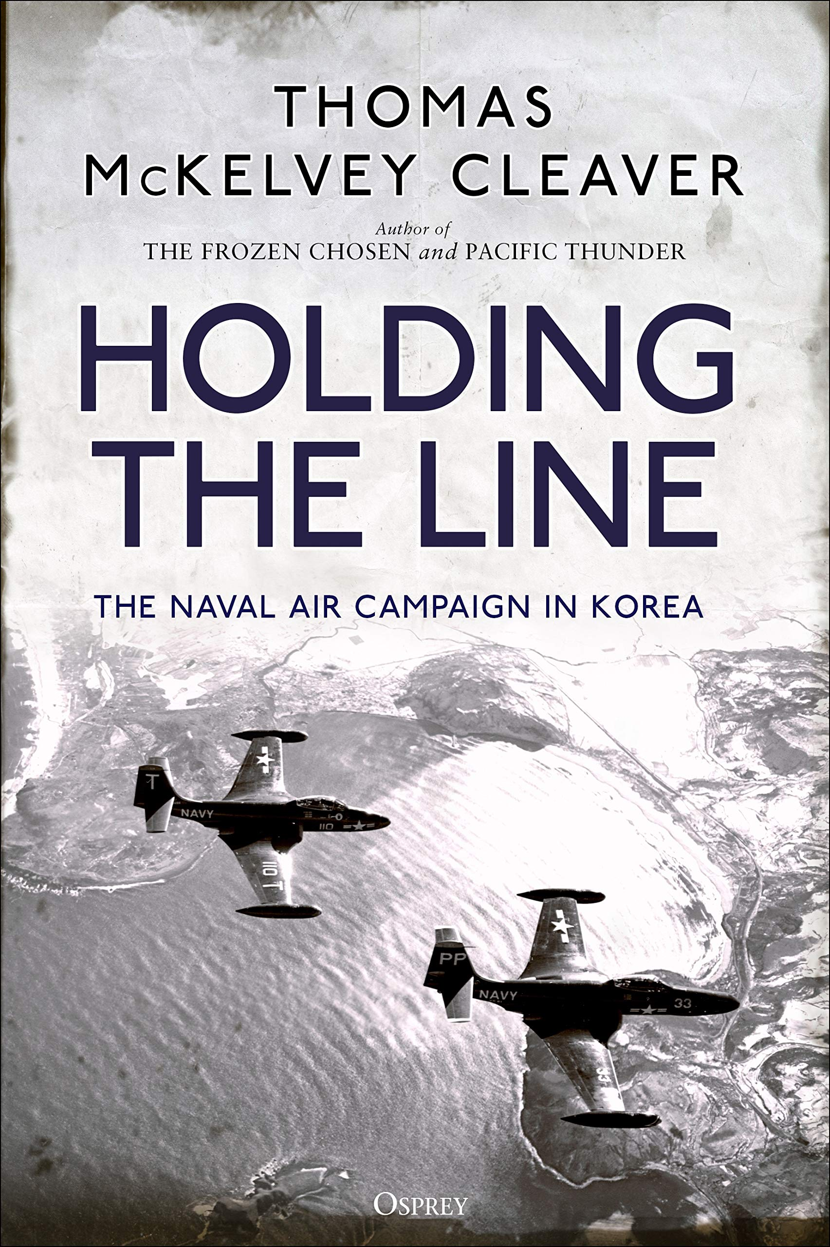 Holding the Line: The Naval Air Campaign In Korea por Thomas McKelvey Cleaver
