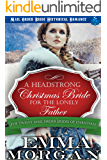 A Headstrong Christmas Bride for the Lonely Father: Mail Order Bride Historical Romance (The Twelve Mail Order Brides of…