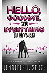 Hello, Goodbye, And Everything In Between Kindle Edition