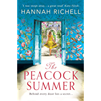 The Peacock Summer: The most gripping story of forbidden love and hidden secrets you'll read this summer