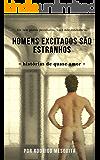 HOMENS EXCITADOS SÃO ESTRANHOS: – histórias de quase amor –