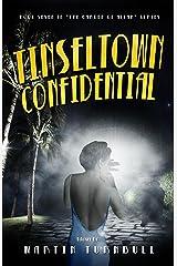 Tinseltown Confidential: A Novel of Golden-Era Hollywood (Hollywood's Garden of Allah novels Book 7) Kindle Edition