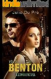 Benton: A Zombie Novel: Volume Three