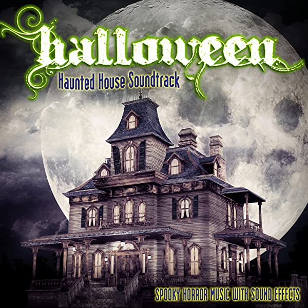 Halloween Haunted House Soundtrack Spooky Horror Music With Sound Effects By Halloween Sound Effects Machine On Amazon Music Amazon Com