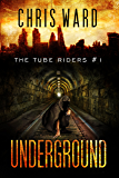 The Tube Riders: Underground (The Tube Riders Trilogy #1) the acclaimed dystopian thriller set in a near-future London