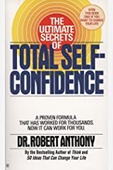 The Ultimate Secrets of Total Self-Confidence: A Proven Formula That Has Worked for Thousands Mass Market Paperback