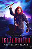 Reclamation: The Legacy Reborn: Book One