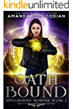 Oath Bound (Spellbound Murder Book 1)
