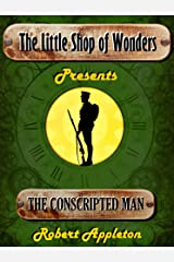 The Conscripted Man (The Little Shop of Wonders) Kindle Edition