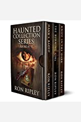 Haunted Collection Series: Books 4 - 6: Supernatural Horror with Scary Ghosts & Haunted Houses Kindle Edition