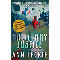 Ancillary Justice: THE HUGO, NEBULA AND ARTHUR C. CLARKE AWARD WINNER (Imperial Radch Book 1)