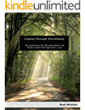 Coping Through Christianity: Strengthening the Wounded Mind and Broken Spirit Through God's Love