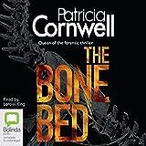 The Bone Bed: Scarpetta, Book 20