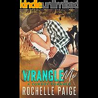 Wrangle Me: A Cowboy Romance