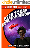 Beer Today, Gone Tomorrow: A Star Run Short Story