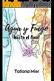 Agua y Fuego: hasta el final (Volumen nº 1)