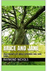 BRICE AND JANE: DESCENDANTS OF BRICE EDWARDS AND JANE RAKES Kindle Edition