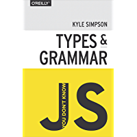 You Don't Know JS: Types & Grammar (English Edition)