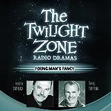 Young Man's Fancy: The Twilight Zone Radio Dramas