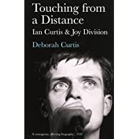 Touching From a Distance: Ian Curtis And Joy Division