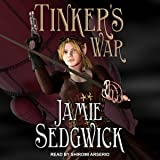 Tinker's War: Tinkerer's Daughter Series, Book 2