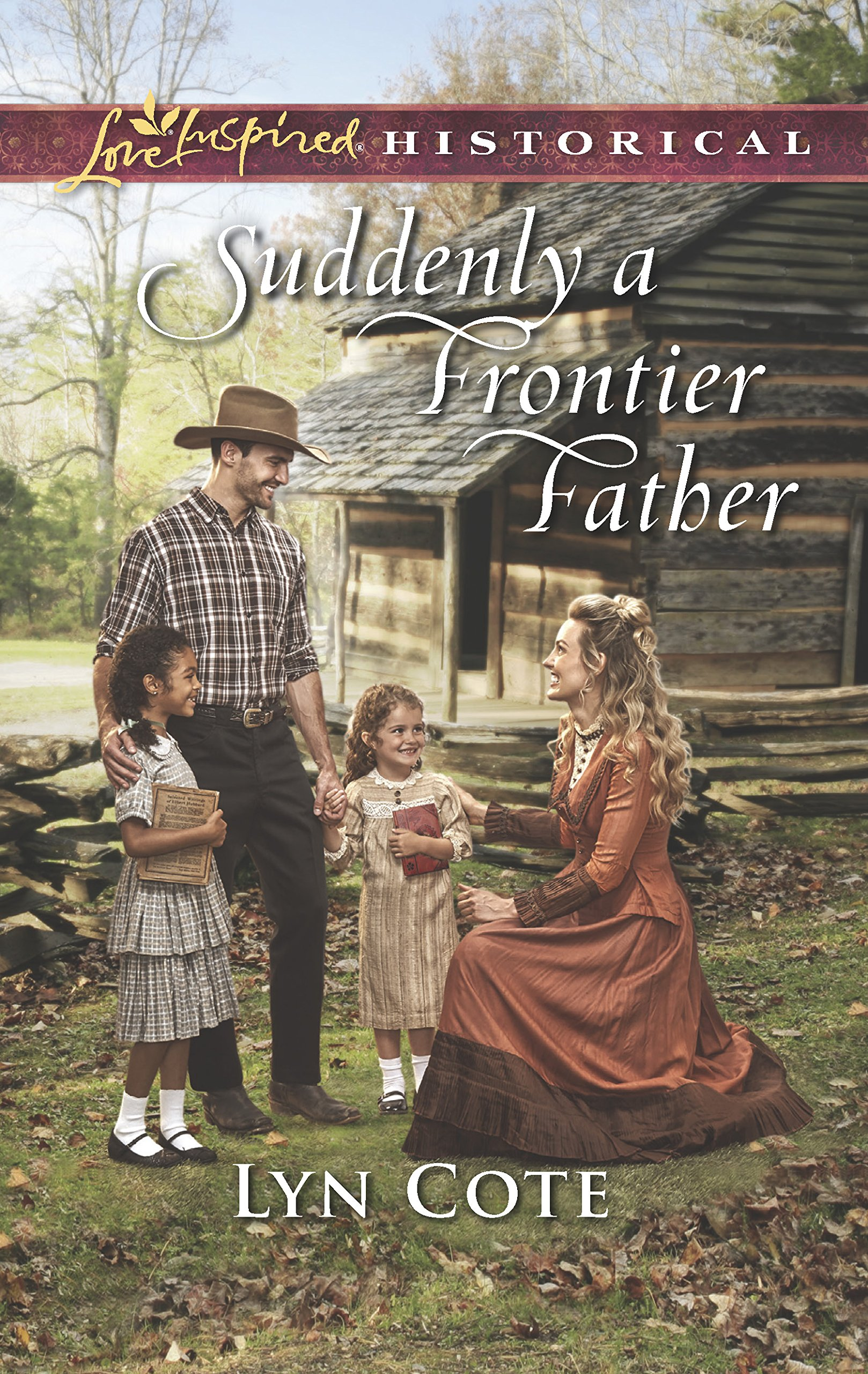 Suddenly a Frontier Father (Wilderness Brides): Lyn Cote: 9781335369543:  Amazon.com: Books