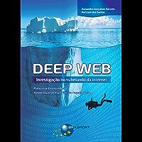 Deep Web: Investigação no submundo da internet