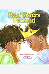 Real Sisters Pretend Kindle Edition