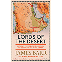 Lords of the Desert: Britain's Struggle with America to Dominate the Middle East (English Edition)