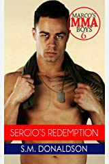 Sergio's Redemption: Sergio's Redemption: Marco's MMA Boys Book 6 Kindle Edition