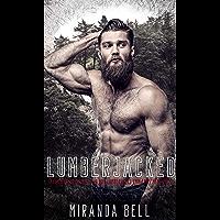 Lumberjacked: Taken & Shared by Two Hot Lumberjacks (MM, MF, MFM, MMF)