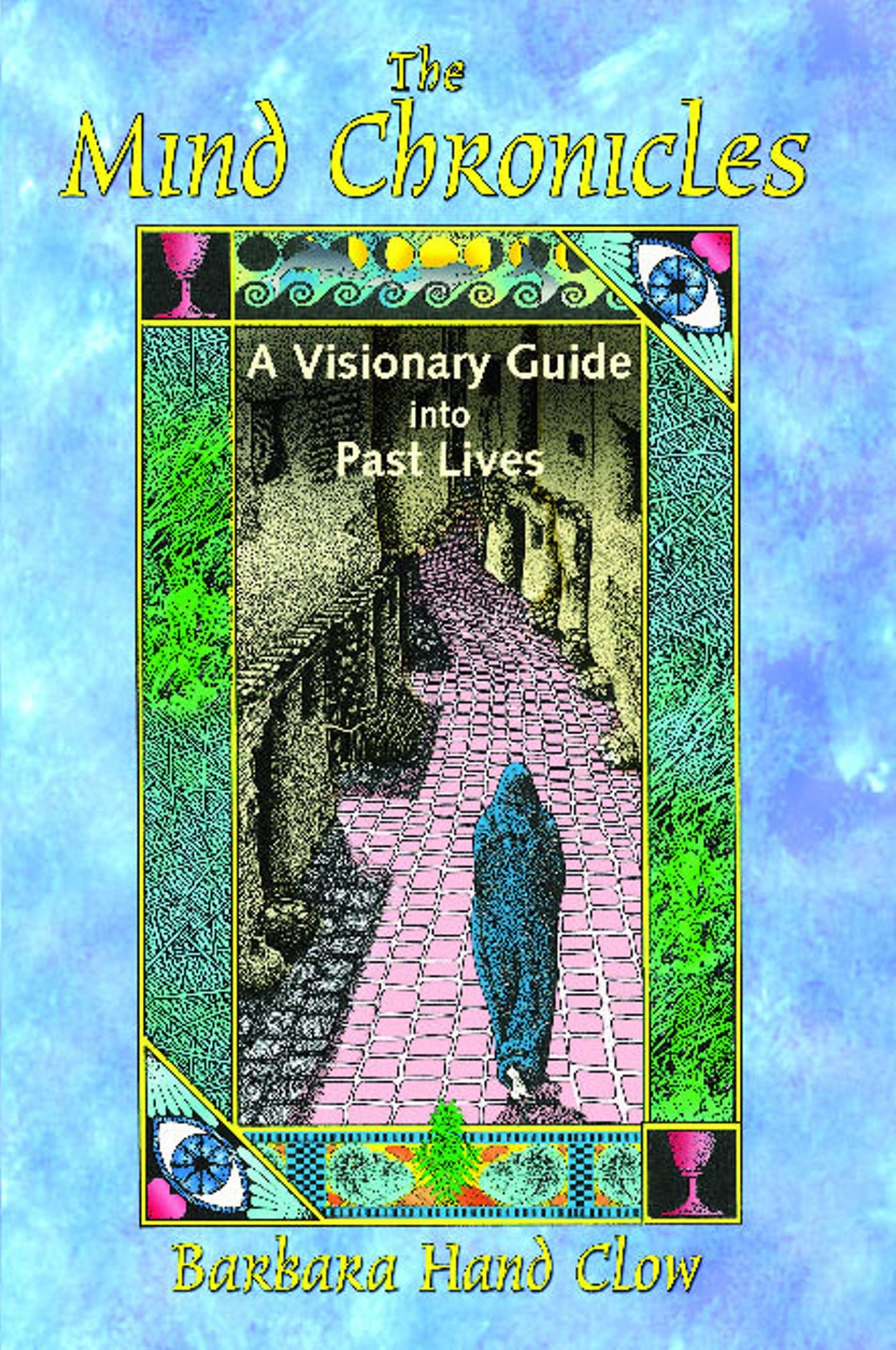 The Mind Chronicles: A Visionary Guide into Past Lives