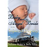 Mail Order Bride: The Baby and the Angel Bride for the Injured Deputy: Western Historical Romance (Brave Brides for the Lonel