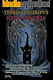 Third Flatiron's Best of 2015 (Third Flatiron Anthologies Book 14)