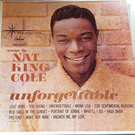 Nat King Cole Unforgettable Songs By Nat King Cole Alternate Cover Amazon Com Music
