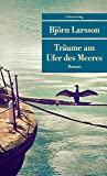 Träume am Ufer des Meeres (Unionsverlag Taschenbücher)