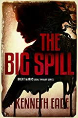 The Big Spill: A Lawyer Brent Marks Legal Thriller (Brent Marks Legal Thriller Series Book 10) Kindle Edition