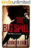 The Big Spill: A Lawyer Brent Marks Legal Thriller (Brent Marks Legal Thriller Series Book 10) (English Edition)