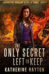 The Only Secret Left to Keep (Detective Ngaire Blakes Book 3) Kindle Edition