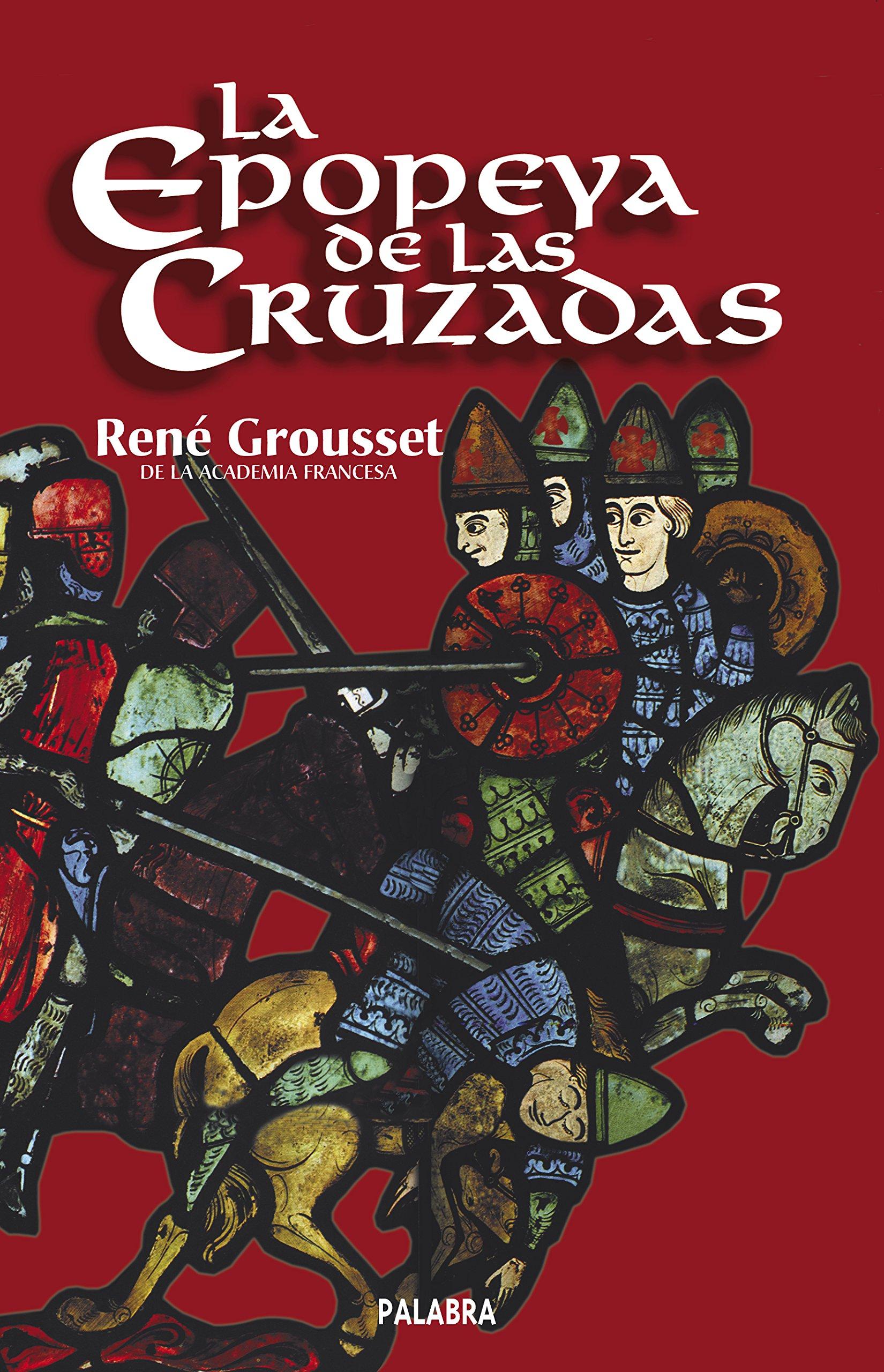 Epopeya de Las Cruzadas (Spanish Edition) pdf epub