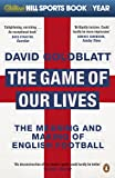 The Game of Our Lives: The Meaning and Making of English Football